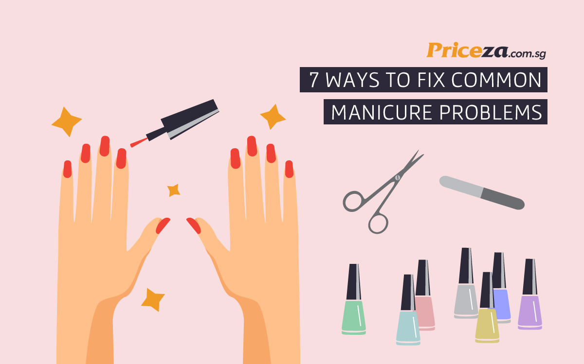 7 Ways to Fix Common Manicure Problems